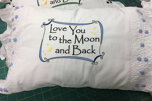 """""""Love You to the Moon and Back"""" Pillow"""