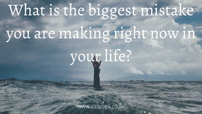 What is the biggest mistake you are making right now in your life?