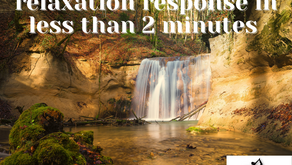 How to Activate your bodies natural relaxation response in less than 2 minutes
