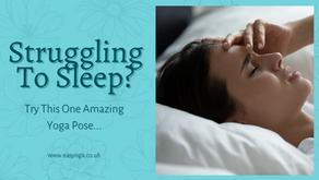 Struggling To Sleep? Try This One Amazing Yoga Pose...