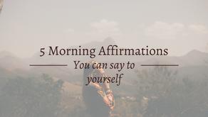 5 Morning Affirmations