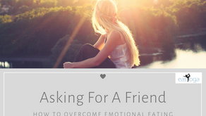 Asking For A Friend 'How To Overcome Emotional Eating'
