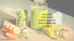 Wellness Wednesday Restorative and Energising Super Smoothie