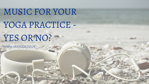 Music For Your Yoga Practice - YES or NO?