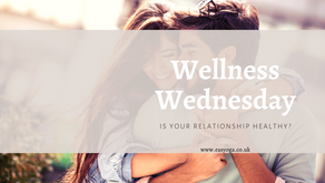 Wellness Wednesday - Is Your Relationship Healthy?