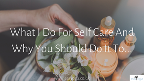 What I Do For Self Care And Why You Should Do It To...