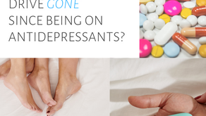 Has Your Sex Drive Gone Being On Antidepressants?