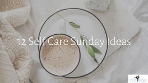 12 Self Care Sunday Ideas