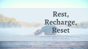Rest, Recharge, Reset