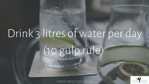 Drink 3 litres of water per day (10 gulp rule)