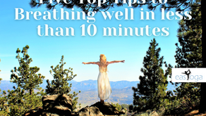 Five Top Tips to Breathing well in less than 10 minutes