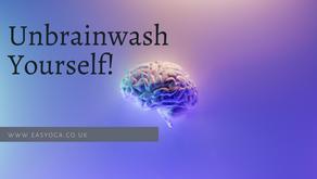 Unbrainwash Yourself!