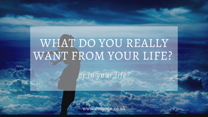What Do You Really Want From Your Life Or In Your Life?