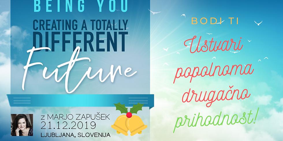 Ljubljana: Bodi ti, Ustvari popolnoma drugačno prihodnost z Marjo Zapušek