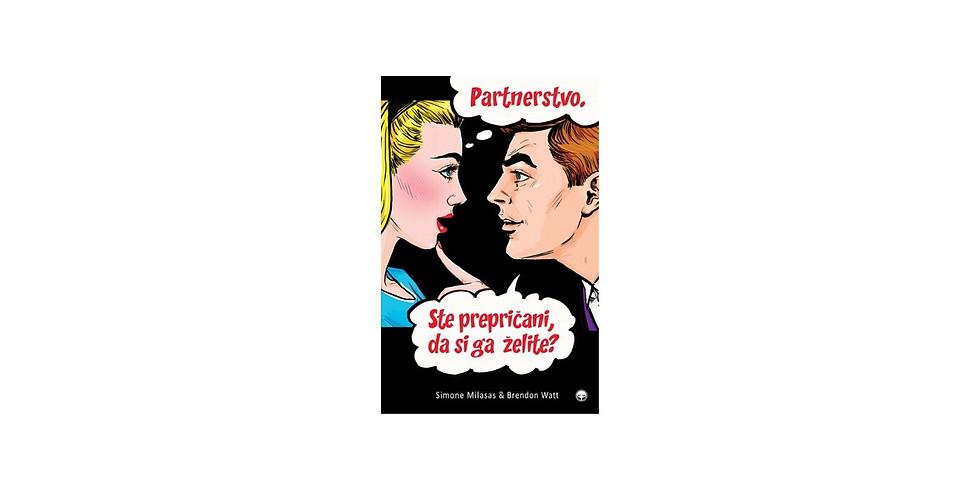 NOVOST: KNJIGA KJIGA KNJIGA: Partnerstvo. Ste prepričani, da si ga želite?