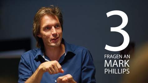 3 Fragen an Mark Phillips