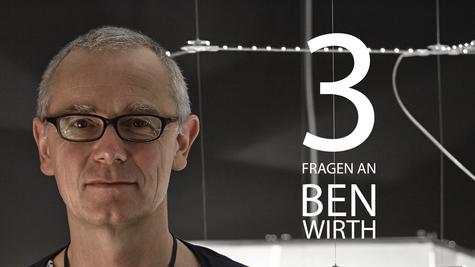 3 Fragen an Ben Wirth