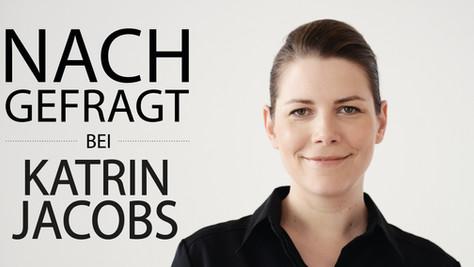 NACHGEFRAGT bei Katrin Jacobs //  HENN