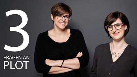 3 Fragen an Sabine Marinescu und Janina Poesch // PLOT
