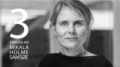 3 Fragen an Mikala Holme Samsøe