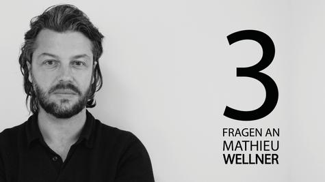 3 Fragen an Mathieu Wellner