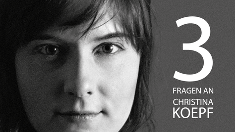 3 Fragen an Christina Koepf