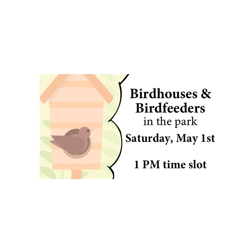 Birdhouses/Birdfeeders in the Park (1 PM)