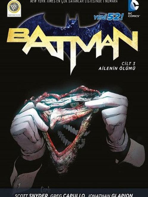Batman Cilt 3 Ailenin Ölümü