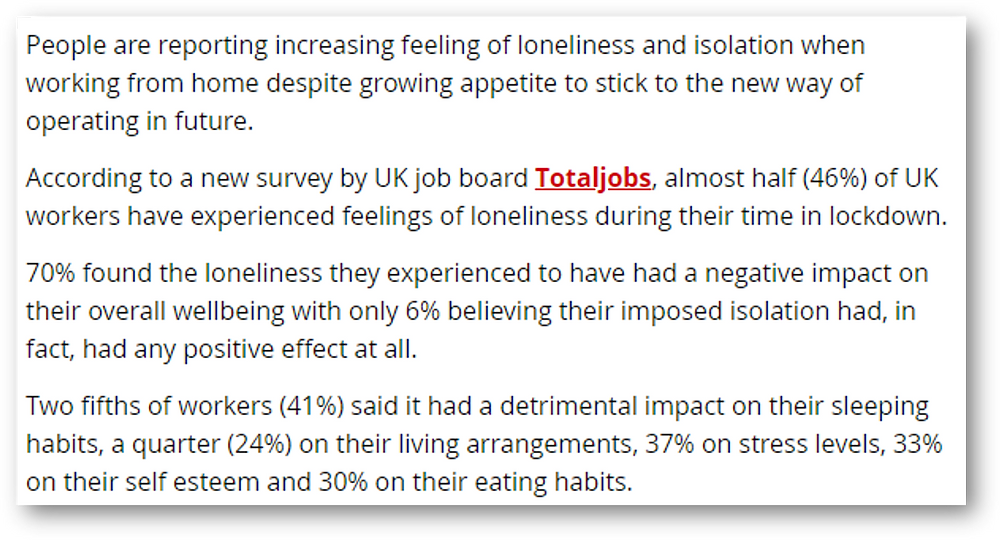 Extract from a report from Wales Online about a Totaljobs survey which reported that almost half of UK workers have experienced feelings of loneliness during their time in lockdown.