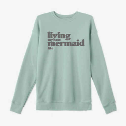 """Living My Best Mermaid Life"" Super Soft Crew Neck Sweatshirt"