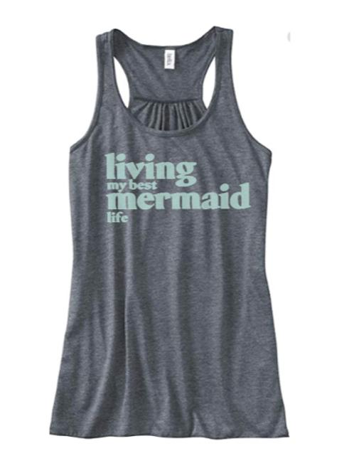 """""""Living My Best Mermaid Life"""" Flowy Tank"""