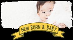 NEW BORN & BABY