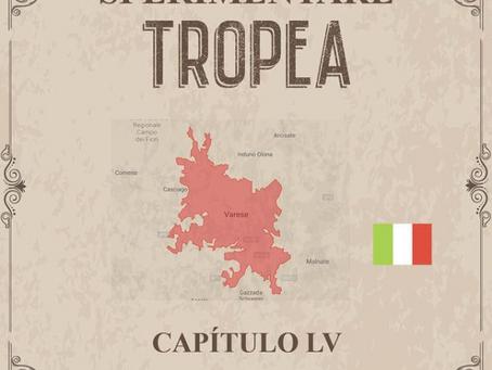 Sperimentare Tropea - Capítulo LV – Varese