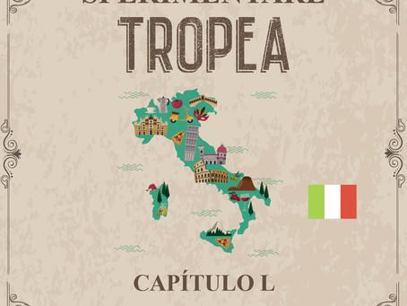Sperimentare Tropea -  Capítulo L – Especial