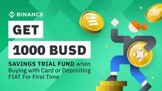 Биржа Binance дает тестовый ваучер на 1000 BUSD за первый ввод средств!