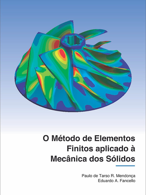 O Método de Elementos Finitos aplicado à Mecânica dos Sólidos