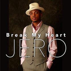 """JERO """"Break My Heart"""""""