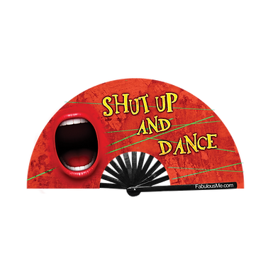 Shut Up and Dance Fan (UV Glow)