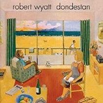 180px-Robert_Wyatt_-_Dondestan.jpg