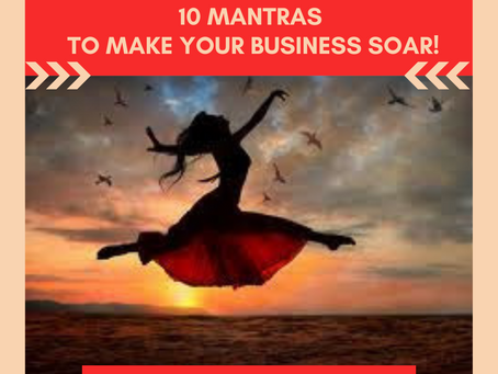 10 Mantras to Make Your Business Soar!