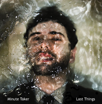 Minute+Taker+-+Last+Things+-+album+cover