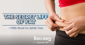 TMHS 350: The Secret Life of Fat with Dr. Sylvia Tara