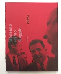 MENSANO  1° MAGGIO 1963- 1975 un libro di Ferruccio Malandrini