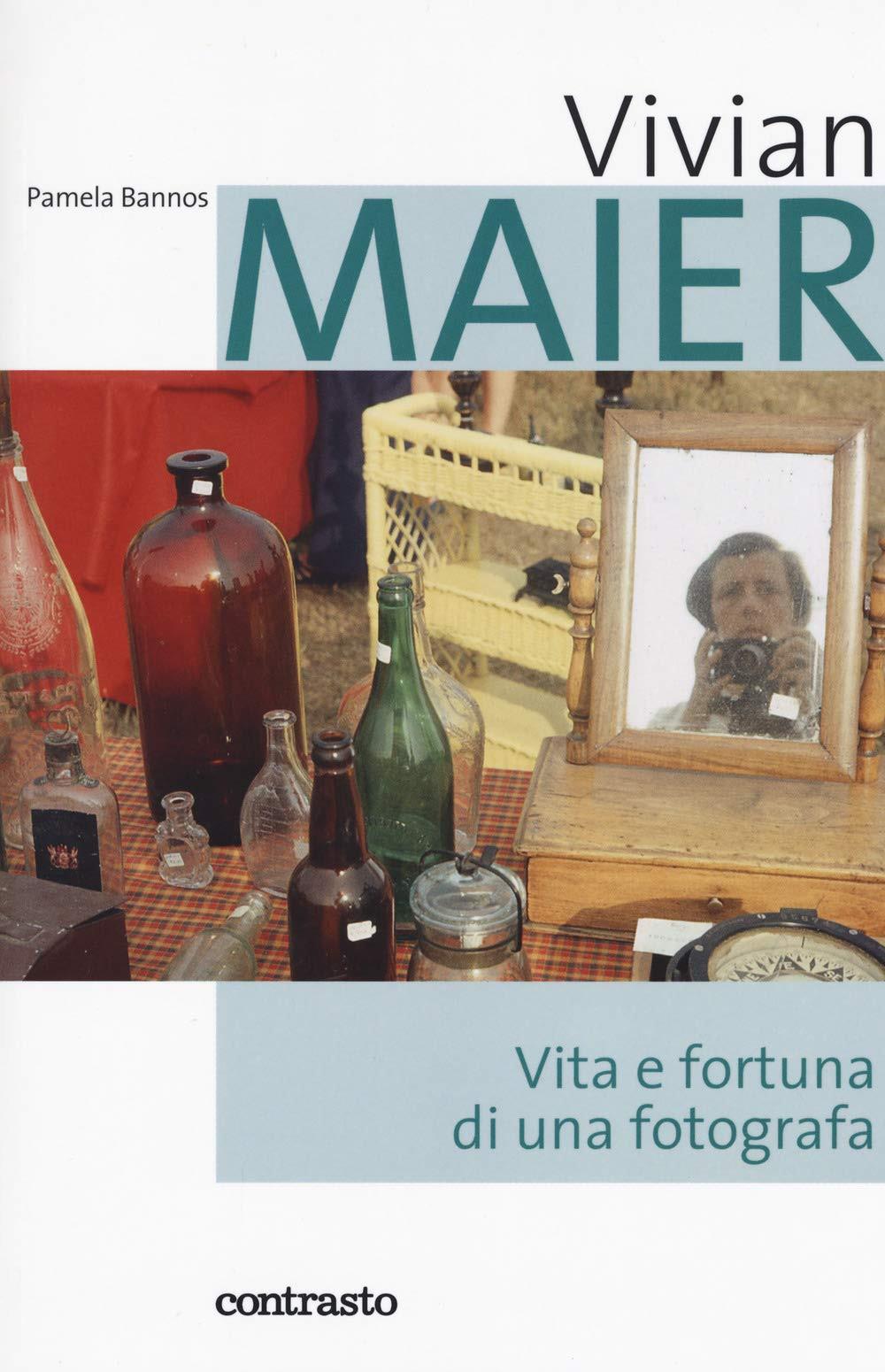 Libro Contrasto Pamela Bannos  Vivian Maier  Vita e fortuna di una fotografa
