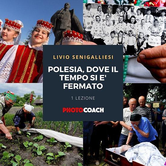 Polesia, dove il tempo si è fermato   Livio Senigalliesi