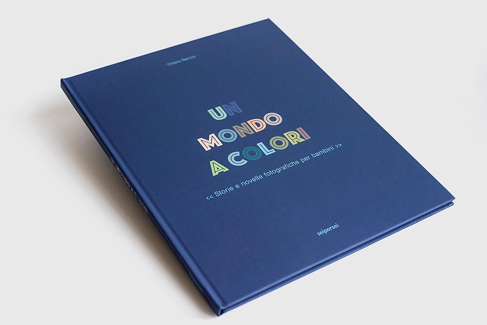 Un mondo a colori - C.Narcisi / Seipersei 2020 libro