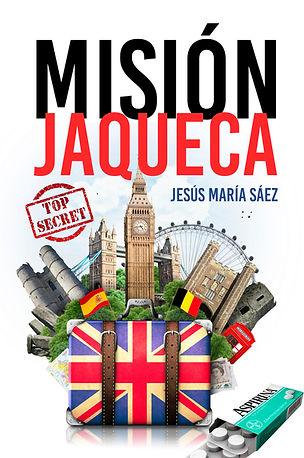 Misión Jaqueca una divertida y alocada novela de aventuras