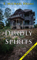 Deadly Spirits has Launched!