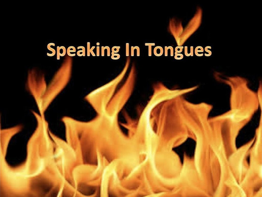 5.27.2020 Speaking in Tongues