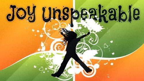 5.28.2020 Joy Unspeakable